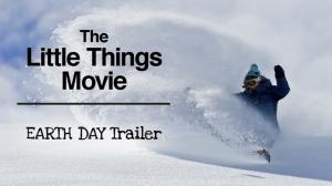 TheLittleThingsMovie-EarthDaytrailer-April14-fi